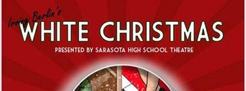 White Christmas presented by Sarasota High School