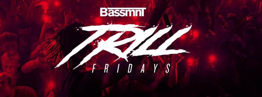 Trill Fridays at Bassmnt Friday 2/14