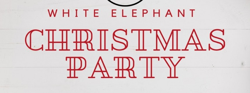 Annual White Elephant Party