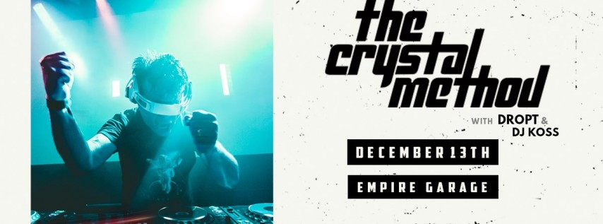 The Crystal Method with DROPT and DJ Koss at Empire Garage 12/13