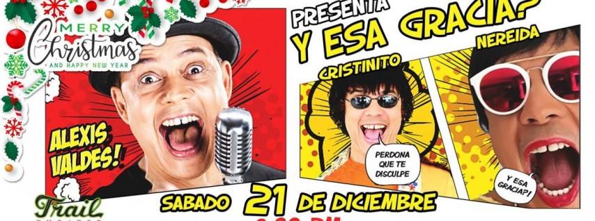 Alexis Valdes, Nereida y Cristinito en Y ESA Gracia?