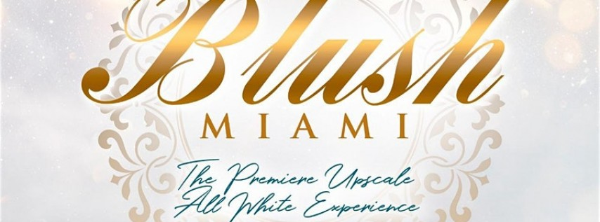 BLUSH MIAMI Christmas Eve