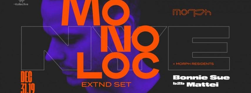 Morph NYE 2019: Monoloc | Bonnie Sue b2b Mattei