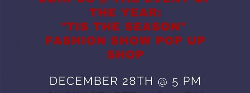 Tis the Season Pop Up Shop & Show