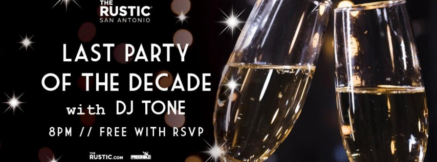 New Year's Eve: Last Party of the Decade w/ DJ Tone | The Rustic