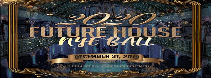 Future House NYE Ball 2020