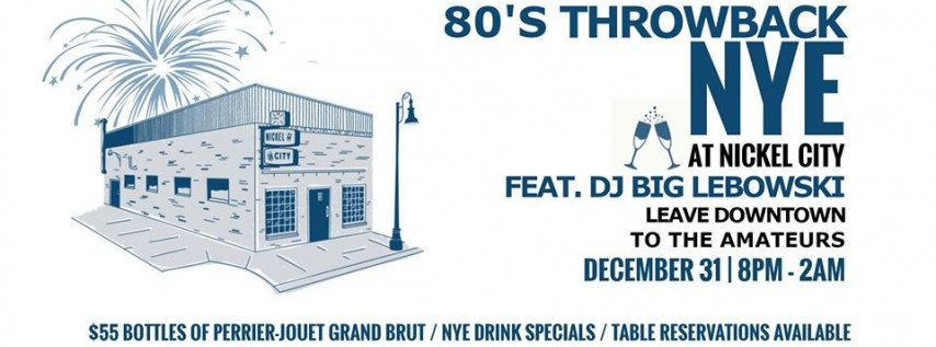 80's Throwback NYE at Nickel City!