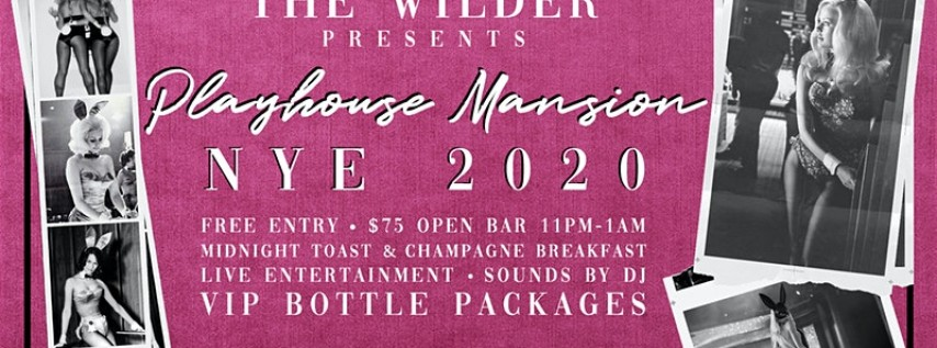 Playhouse Mansion • New Year's Eve At The Wilder