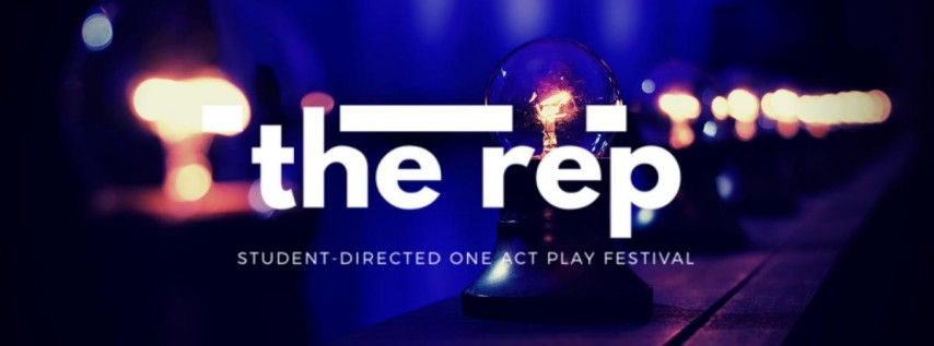 The Rep: Student-Directed One Act Play Festival