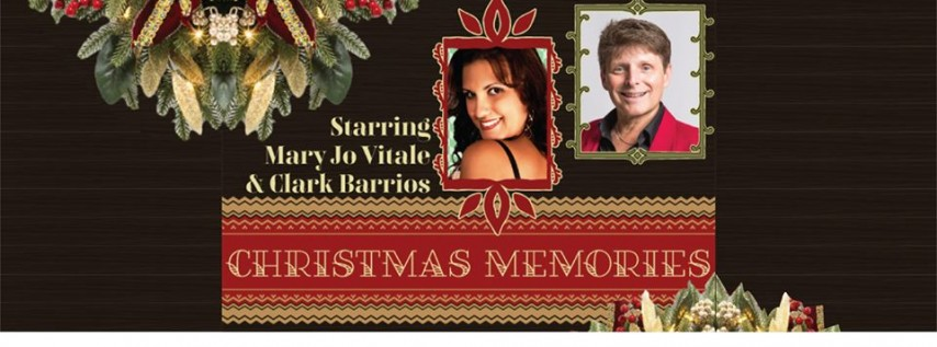 Christmas Memories starring Mary Jo Vitale & Clark Barrios