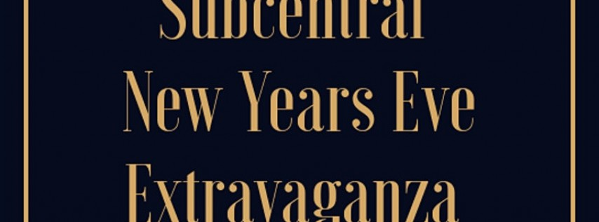 Subcentral New Years Eve Extravaganza