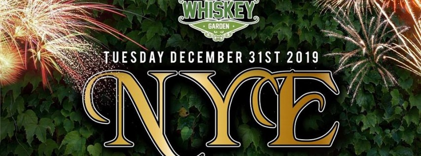 Whiskey Garden New Years Eve 2020