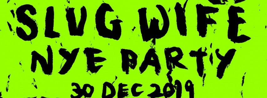 Slug Wife New Year's (Night One)
