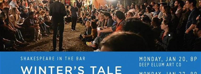 SHAKESPEARE IN THE BAR'S WINTER'S TALE JAN 20th @ DEEP ELLUM ART CO.