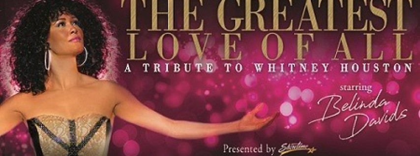 The Greatest Love of All: A Tribute to Whitney Houston