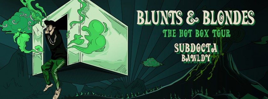 Blunts & Blondes - The Hot Box Tour
