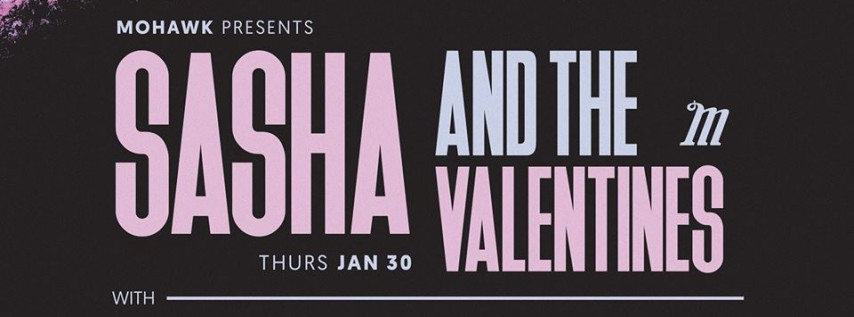 Sasha and The Valentines with Van Mary, Mind Shrine & more!
