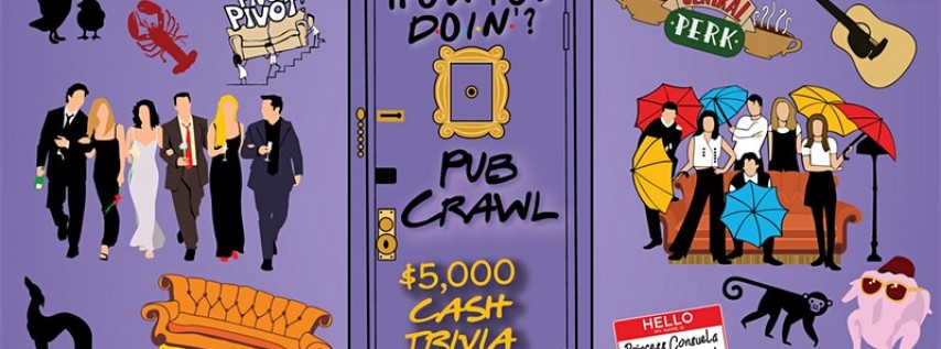 Austin - 'How You Doin?' Trivia Pub Crawl - $10,000+ IN TRIVIA PRIZES!