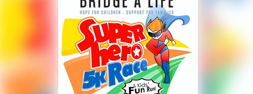 Superhero 5K for Bridge A Life (TCAB link)
