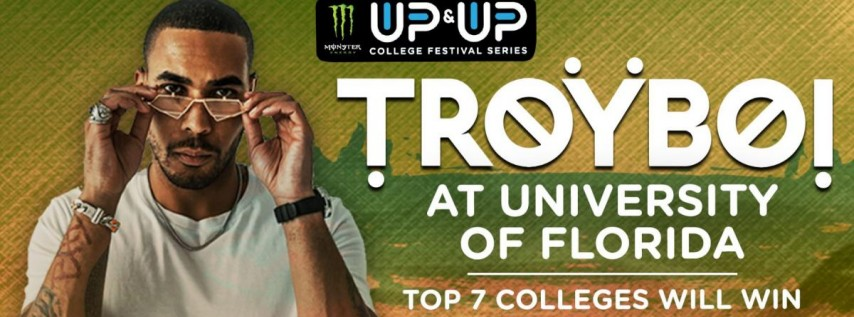 Troyboi at University of Florida | Up & Up Spring 2020