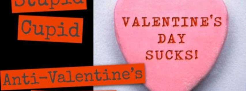 Stupid Cupid Anti-Valentine's Day Party