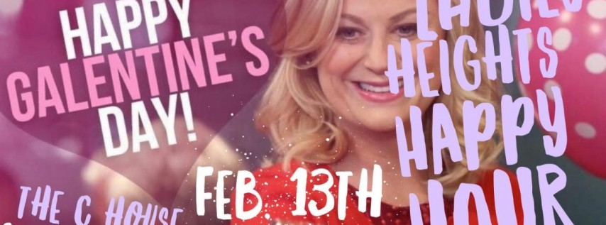 Galentine's Day! with Ladies Heights Happy Hour
