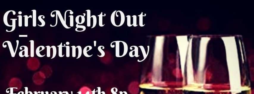 Girls Night Out: Valentine's Day