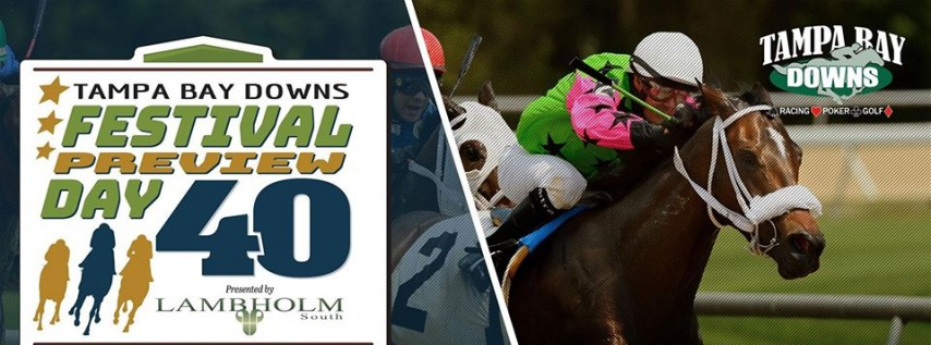 Festival Preview Day 40 Presented by Lambholm South at Tampa Bay Downs