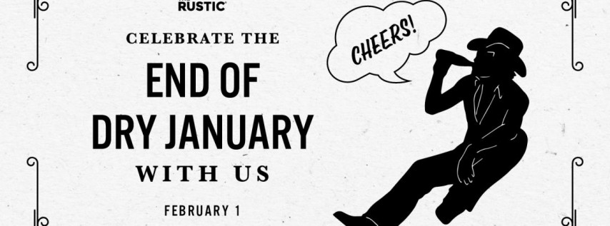 End of Dry January | The Rustic