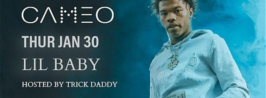 Cameo Nightclub   Lil Baby Hosted By Trick Daddy   Super-bowl Weekend