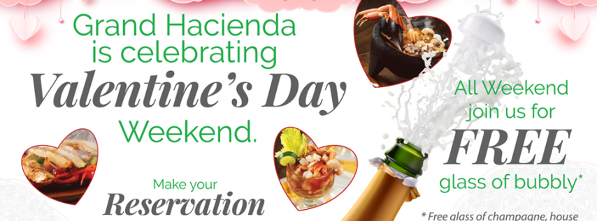 Valentine's Weekend at Grand Hacienda!