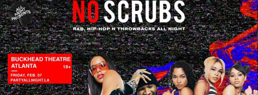 NO SCRUBS: R&B + Hip-Hop Throwback Dance Party