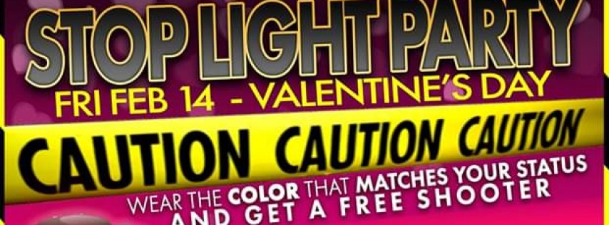 Valentine's Day 4 All - Stop Light Party
