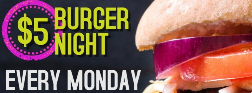 $5 Burger Mondays!