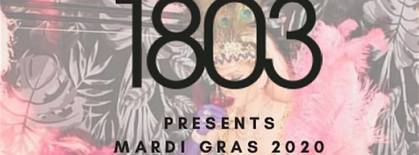 1803 Presents Mardi Gras 2020- A Dark & Twisted Fantasy