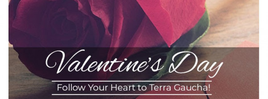 Valentine's Day: Follow Your Heart to Terra Gaucha