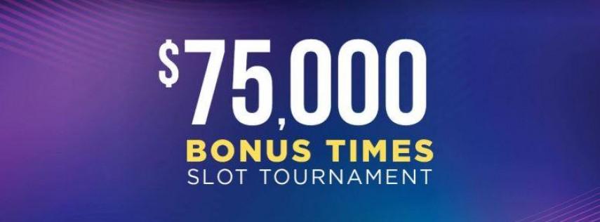 $75,000 Bonus Times Slot Tournament