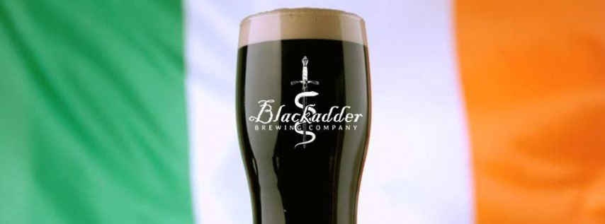 St. Patrick's Day at Blackadder Brewing Company!