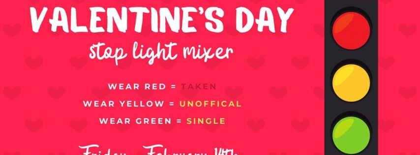 Stop Light Mixer Valentine's Day Party!