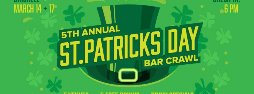 5th Annual St. Patrick's Day Bar Crawl in Brickell (DAY ONE - Sat. 3/14)