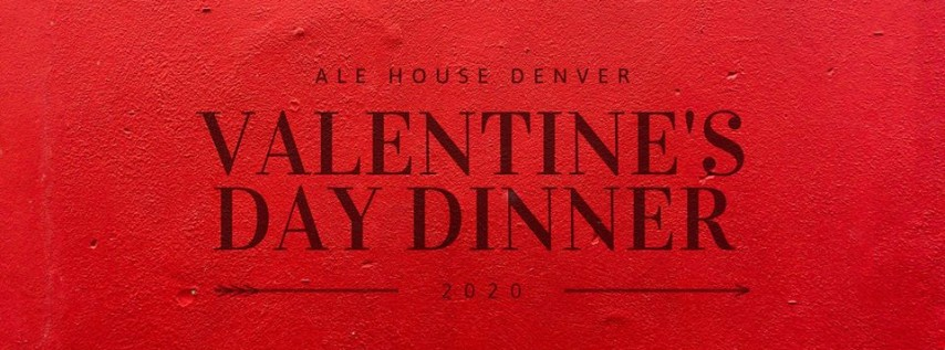 Valentine's Day Dinner at Ale House Denver