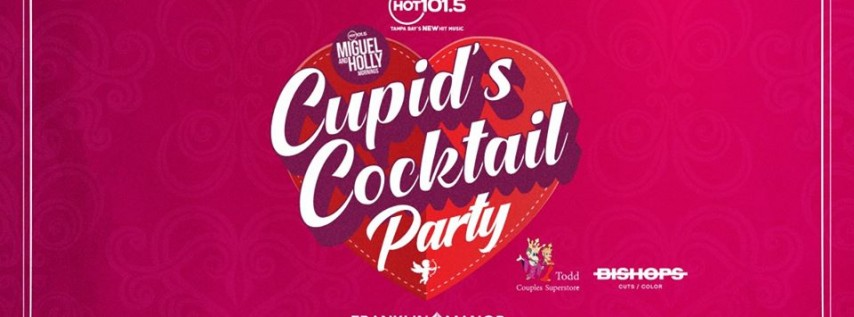 Cupid's Cocktail Party with Miguel & Holly!