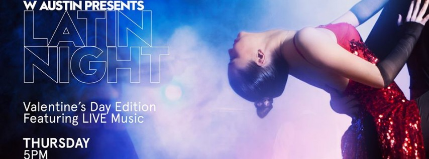 W Austin Presents Latin Night Valentine's Edition - LIVE Music