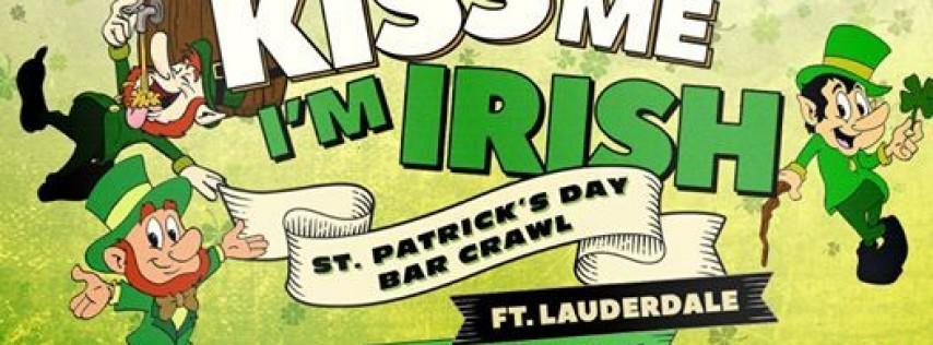 Kiss Me, I'm Irish Ft Lauderdale St. Paddy's Bar Crawl (2 Days)