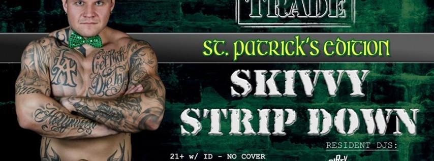 Skivvy Strip Down : St. Patrick's Edition