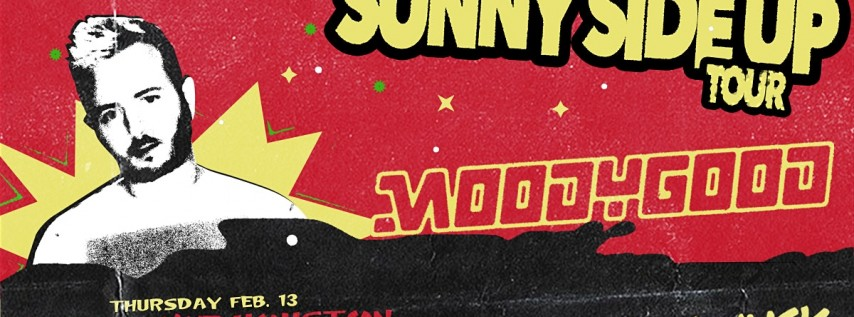 Moody Good's Sunny Side Up Tour - Stereo Live Houston