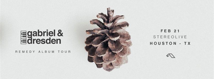 Gabriel & Dresden - Remedy Tour - Stereo Live Houston