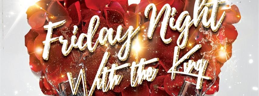 Friday Night with The King: Valentine's Edition at Myth Nightclub 02.14.2020