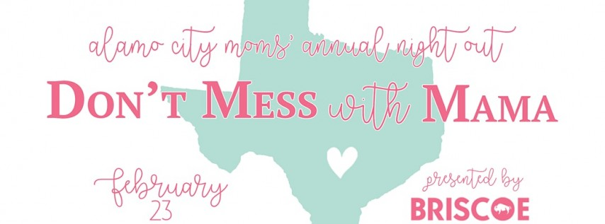 Don't Mess with Mama : Alamo City Moms Annual Night Out