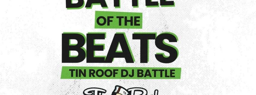 Battle Of The Beats - Tin Roof DJ Battle